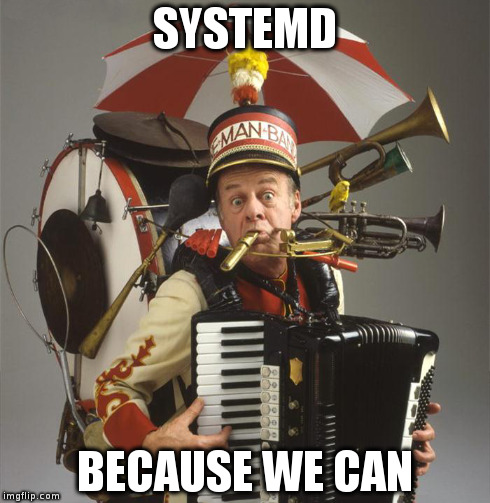 Systemd: beacuse we can
